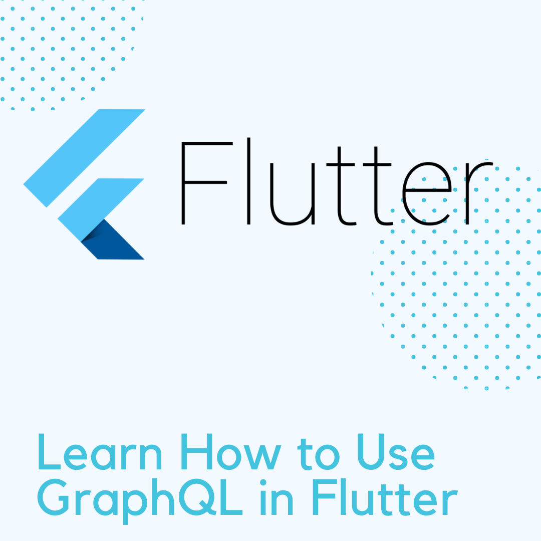 GraphQL in Flutter: Learn By Doing