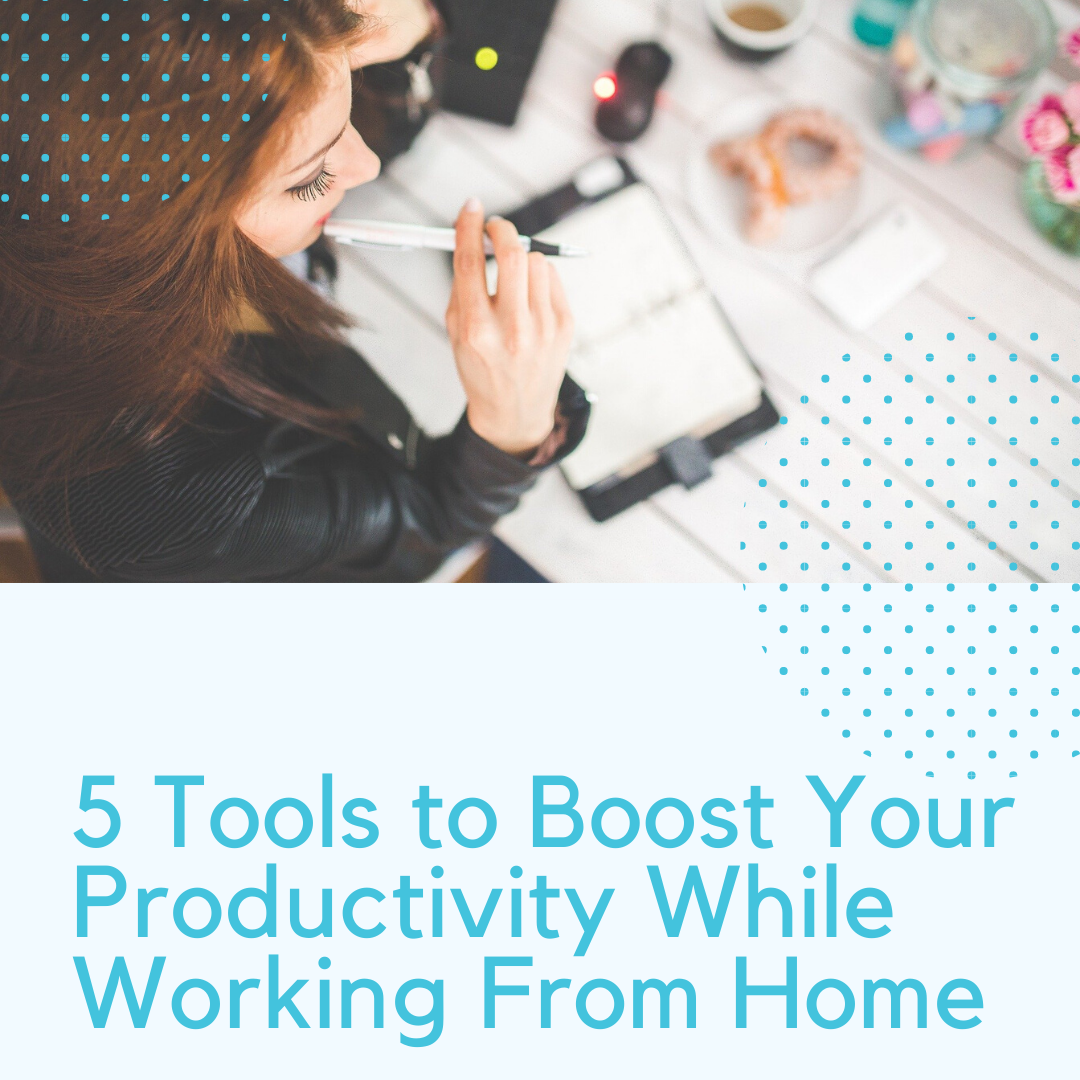 5 Tools to Stay Productive Working From Home