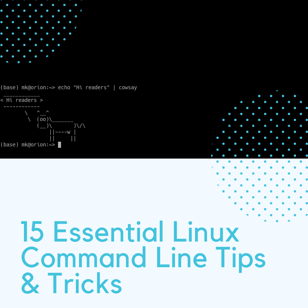 15 Essential Linux Command Line Tips & Tricks