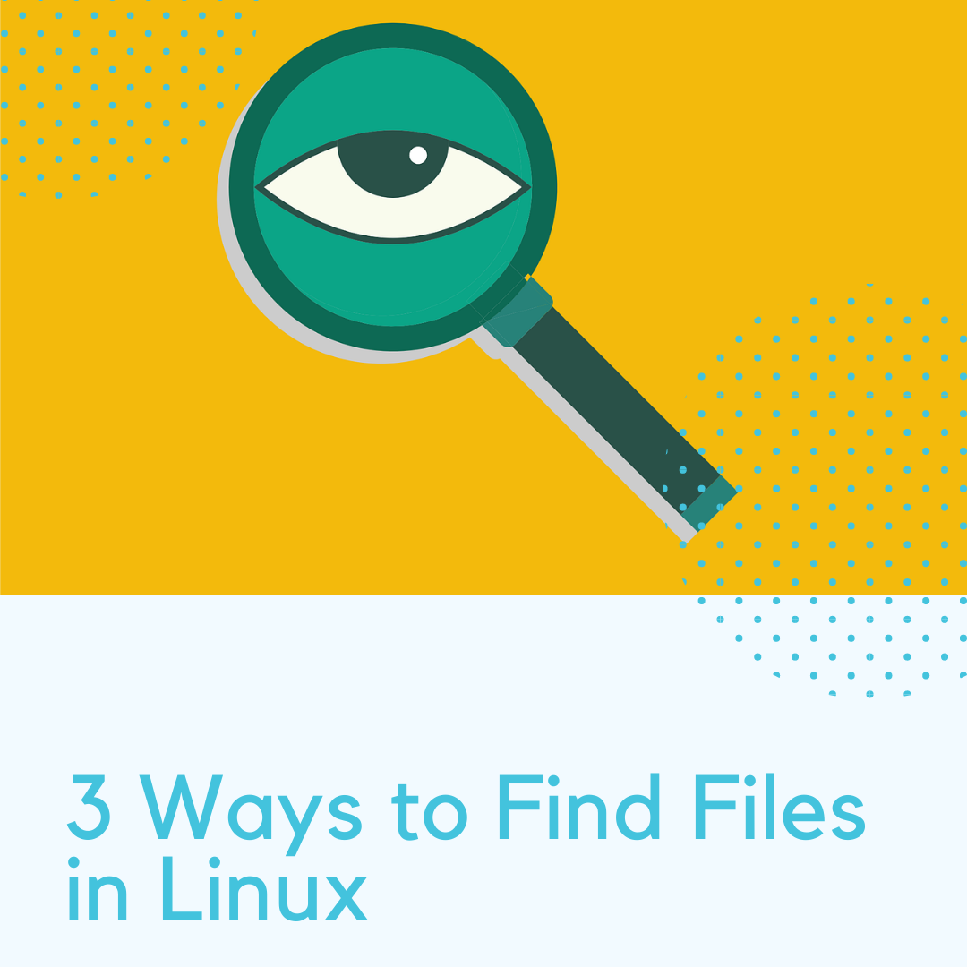 3 Easy Ways to Find Files in Linux