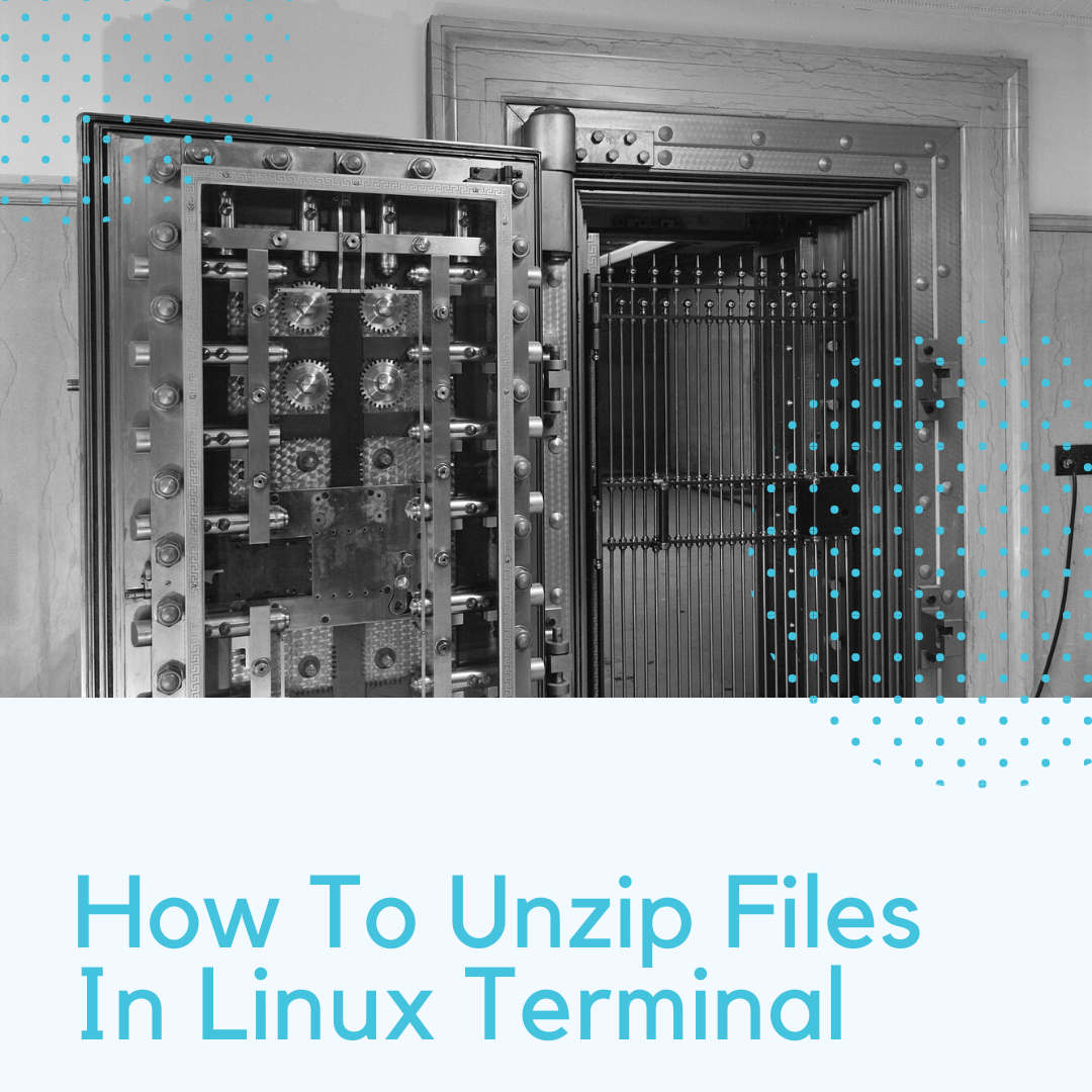 How To Unzip Files In Linux Terminal